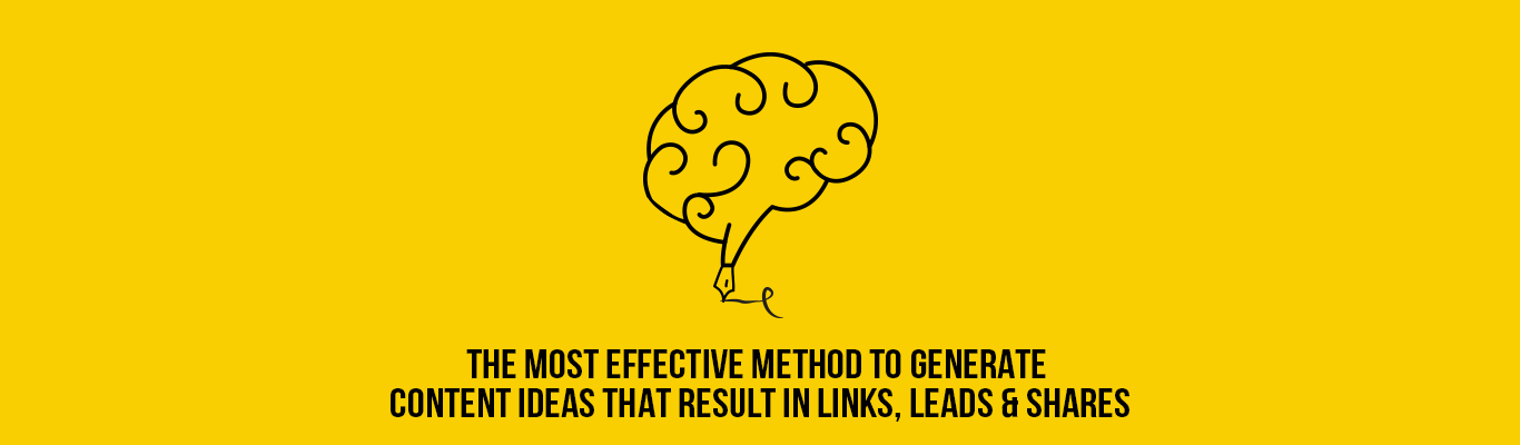The most effective method to Generate Content Ideas That Result In Links Leads and Shares