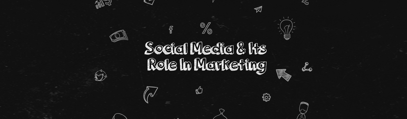 Social Media and Its Role in Marketing
