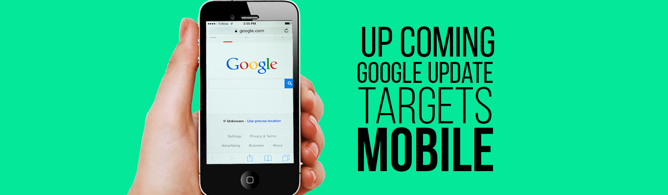 Up Coming Google Update Targets Mobile