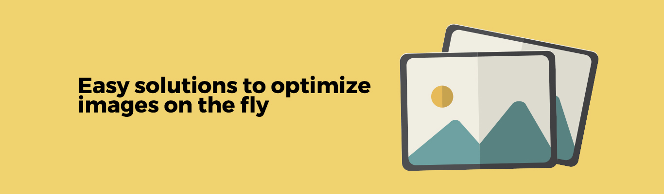 Easy solutions to optimize images on the fly