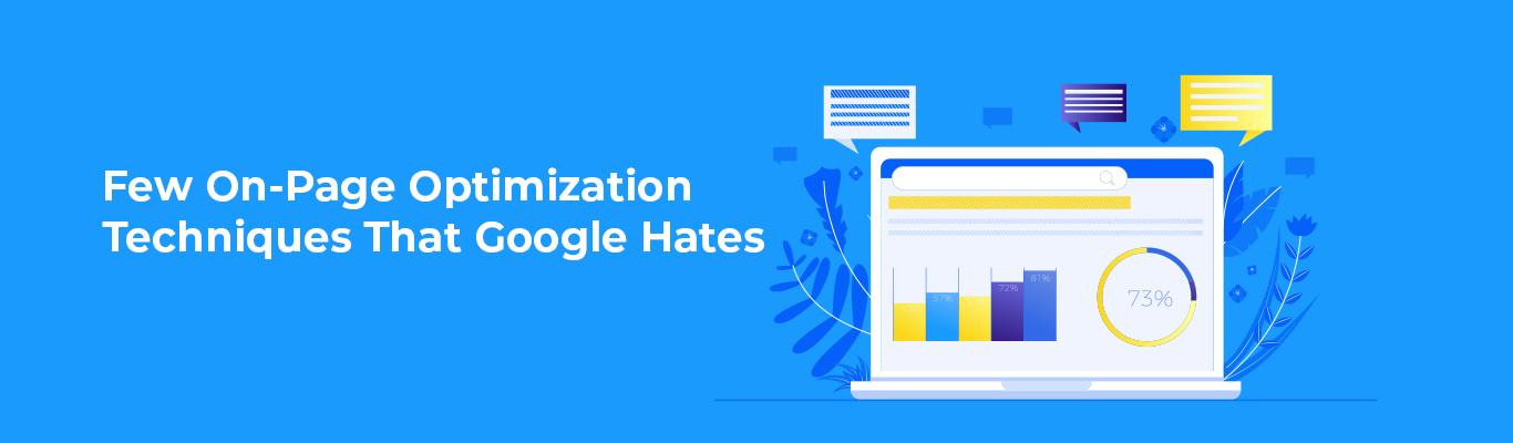 Few Page Optimization Techniques That Google Hates