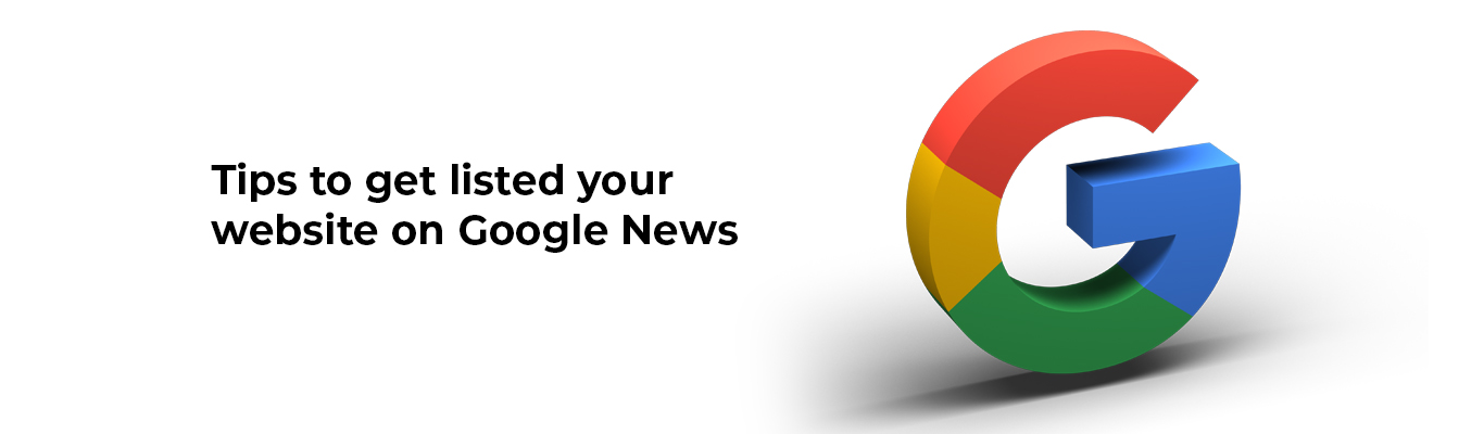 Tips to get listed your website on Google News